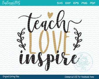 Teach Love Inspire SVG, Teacher Svg, School, instant download, eps, png pdf Cut File, svg file, dxf Silhouette, Commercial Use Cut Files