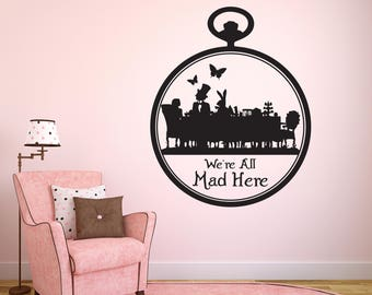 Alice in wonderlands we're all mad here tea party wall sticker decal