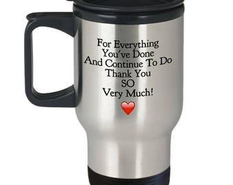 """Thank you Gift - Unique Gift Ideas """"For All You've Done and Continue To Do Thank You So Very Much!"""" -14 oz Stainless Steel Travel Mug"""