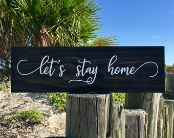 Let's Stay Home Sign, Wood Signs Sayings, Rustic Home Decor, Wood Signs, Wooden Signs, Rustic Wood Sign, Home Sign, Wood Home Sign