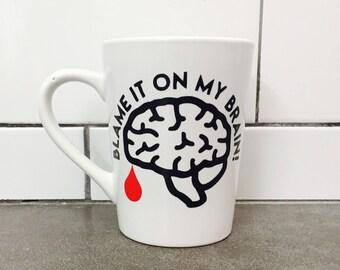 Blame it on my brain mug