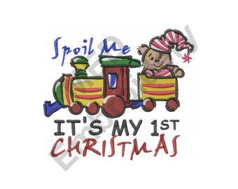 Christmas - Machine Embroidery Design, First Christmas, Spoil Me, Train