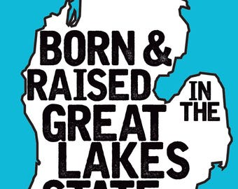 Born & Raised: In the Great Lakes State