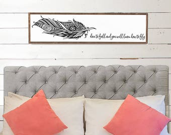 dare to fall and you will learn how to fly Wood Sign - Home Decor - Wood Signs - Wooden Signs - Wall Decor - Wall Art - Feather Wood Signs