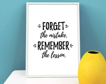Black White Quote Print: Forget the mistake, Remember the lesson, Instant Download Printable Art, Inspirational Wall Art, Typography Art