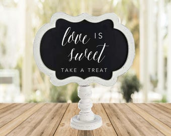 Love is Sweet | Take a Treat | Wedding Favor Sign | Chalkboard Stand