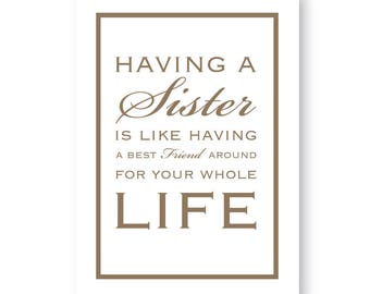 Having A Sister Is Like Having A Best Friend! Sister Gift, Sister Print, Sister Sign