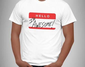 Hello I'm Awesome T shirt Funny tee T-shirt New tshirt