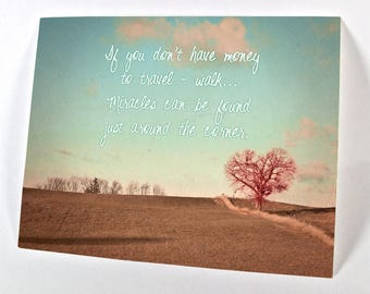 If you don't have money to travel - walk…