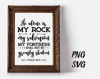 He alone is my rock my salvation my fortress I shall not be greatly shaken Printable Files,Christian,Bible verse, proverbs, Instant Download