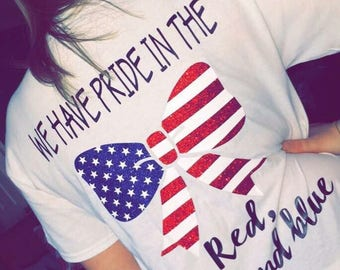 We Have Pride- 4th of July shirt.