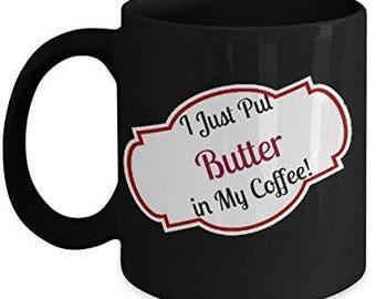 11oz Coffee Mug- Black- Paleo Coffee-I just put butter in my coffee