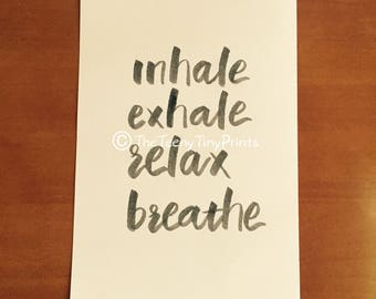 Inhale, Exhale, Relax, Breathe Inspirational Calligraphy, Quote, Hand-Lettered, Decor, Printable, Grey and White Art