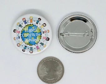 "Listen, Obey & Be Blessed 1.5"" Children's Button Pin"