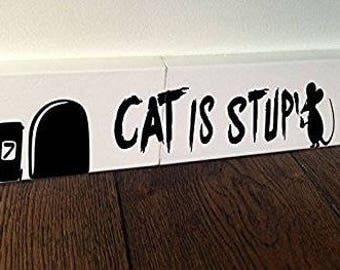Cat is stupid wall art