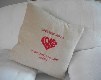 Love was just a word cushion