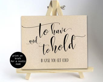 Printable Outdoor Wedding Signs Wedding Blanket Sign Winter Wedding Signs Winter Wedding Favor To Have and To Hold In Case You Get Cold DIY