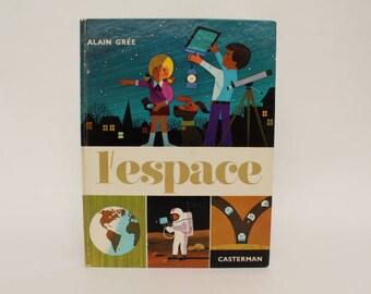 L'ESPACE, 1972, Vintage french book by Alain Grée, Éditions Casterman, Collection Cadet-Rama