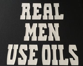 Real Men Use Oils T-shirt, essential oil shirt, men's custom made shirt, essential oil accessories
