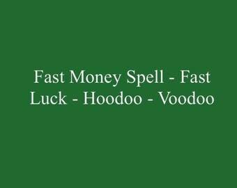 Fast Money Spell - Fast Luck - Hoodoo - Voodoo