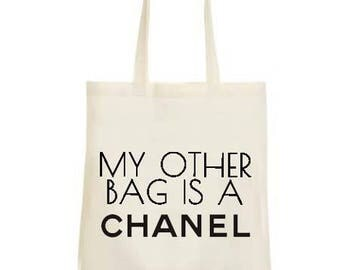 "Tote bag ""my other bag is a Chanel"""