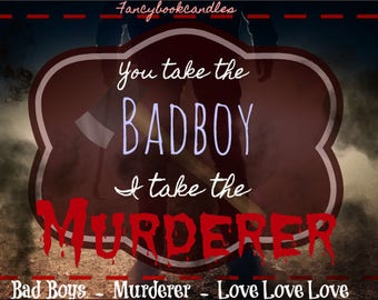 You take the badboy I take the murderer-thriller-Soy Candles-Handmade