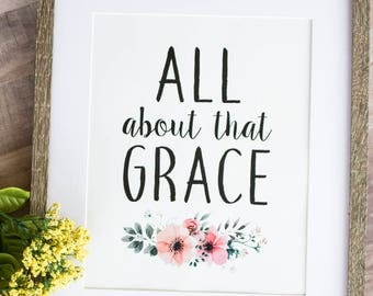 All About That Grace Instant Download, Christian Home Decor, Verse Art, Scripture Art, Instant Download, Printable, Wall Art