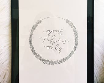 Good Vibes Only | Modern Calligraphy | Calligraphy Art | Wreath Art | Original Print | Gallery Wall Art | Optimistic Quote | Home Decor