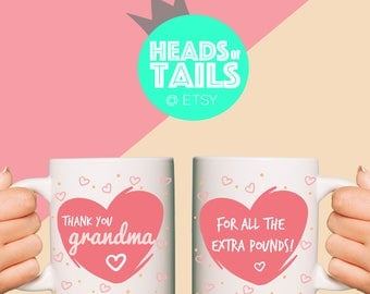 Thank you Grandma for all the extra pounds Mug / Gift for Grandmother / Grandmother quote / Funny Grandmother quote / Funny mug for grandma