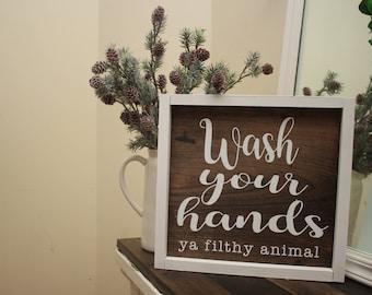 Wash your hands ya filthy animal-wood signs-Farmhouse signs-Farmhouse Decor