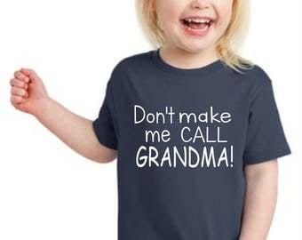 Don't make me call Grandma, grandma shirt, nana shirt, grandmother gifts, best nana, best grandma shirt