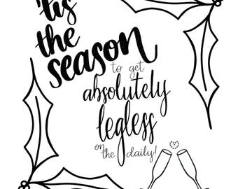 Humorous Christmas Card - Handmade- 'tis the season to get legless on the daily!