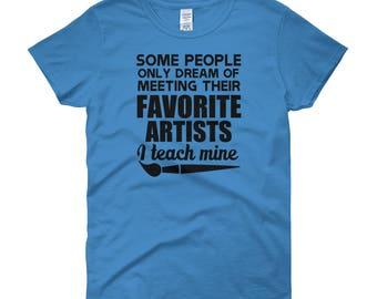 Teach My Favorite Artists Art Teacher Women's short sleeve t-shirt