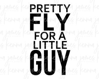 Pretty Fly For A Little Guy svg | Baby svg | Baby Boy svg | Newborn svg | Toddler svg | SVG | DXF | JPG | cut file