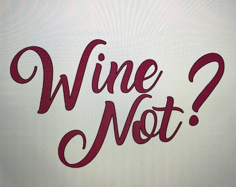 Wine Not Cup Laptop Decal