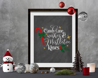 Candy Cane Wishes Mistletoe Kisses Printable|Christmas Chalk Printable|Christmas Art|Christmas Quote|Christmas Sign|Misteltoe Printable|Set