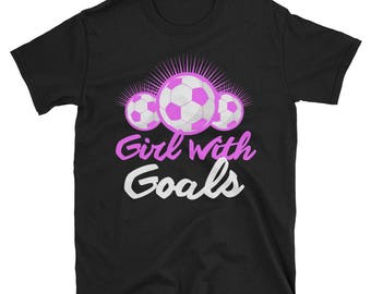 Girl with goals T-Shirt - golden girls - squad girls - goals - girl - girl power - girl boss - squad goals girl - gilmore girls - girls gilm