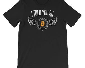 Bitcoin I Told You So Shirt - Bitcoin Cryptocurrency T-Shirt