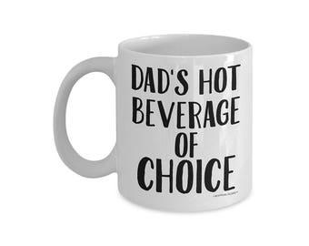 Funny Dad Coffee Mug|Dad's Hot Beverage of Choice|Gift for Dad|Funny Mugs for Dad|Funny Dad Mug