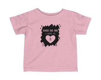 Honor Oak Park Is Where The Heart Is Infant T-Shirt