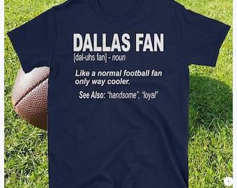 Dallas Football Fans Shirt / Cowboys Fan Definition Shirt / Fan of Dallas Football / Dallas Team T-Shirt / Dallas Football Gift / Football