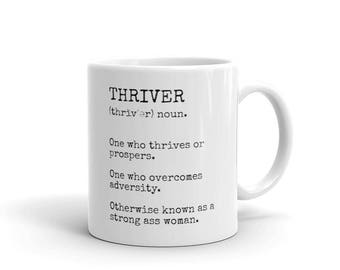 Thriver Definition Mug | Otherwise Known as a Strong Ass Woman | Made in the USA