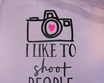 I Like to Shoot People Photographer Tote