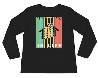 Knitting Is Life Ladies' Long Sleeve T-Shirt