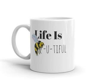 Life is Beautiful Honey Bee Mug made in the USA