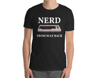 Nerd From Way Back tshirt (Commodore edition)
