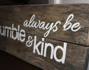 Humble and Kind Sign