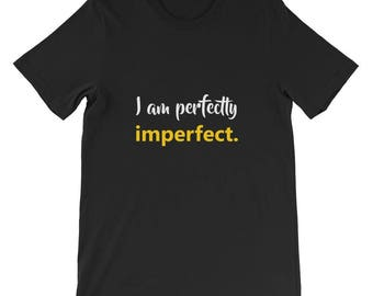 I am perfectly imperfect Short-Sleeve Unisex T-Shirt