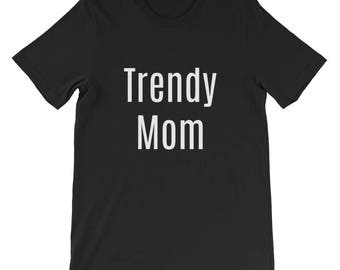 Trendy Mom Short-Sleeve Unisex T-Shirt