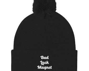 Bad luck magnet Pom Pom Knit Cap